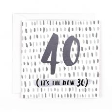 "Hotchpotch Luxe ""40 Is The New 30"" Birthday Card"